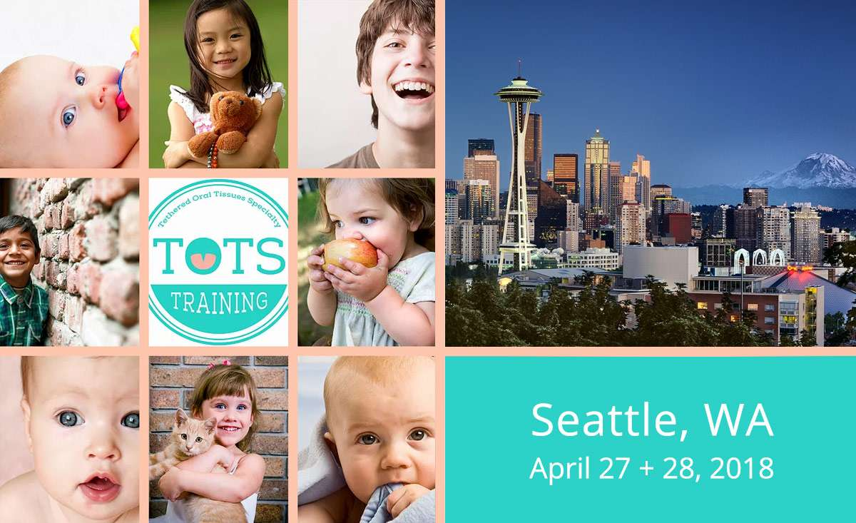 Tethered Oral Tissues Training Seattle