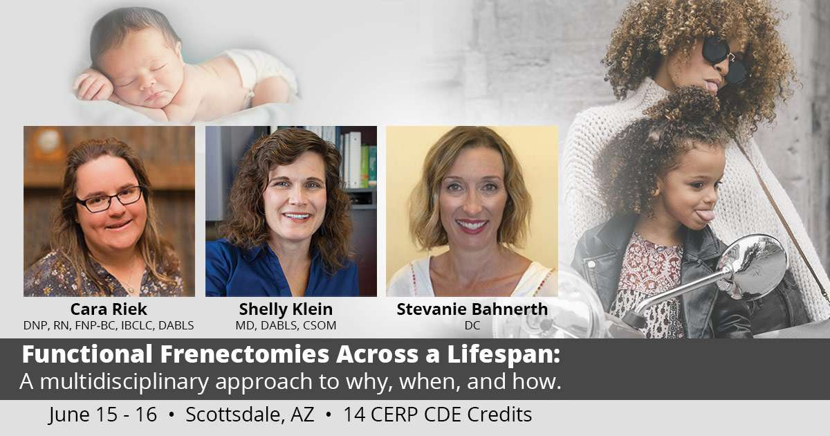 Functional Frenectomies Across a Lifespan: A multidisciplinary approach to why, when, and how.